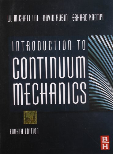 Introduction to Continuum Mechanics (Edn 4) By: W. Michael Lai,
