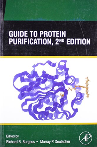 Guide to Protein Purification, Second Edition: Murray P. Deutscher,Richard R Burgess
