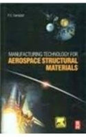 9789380501963: Manufacturing Technology for Aerospace structural Materials