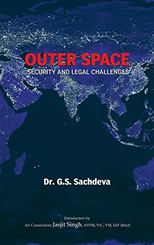 9789380502281: Outer Space Security and Legal Challenges