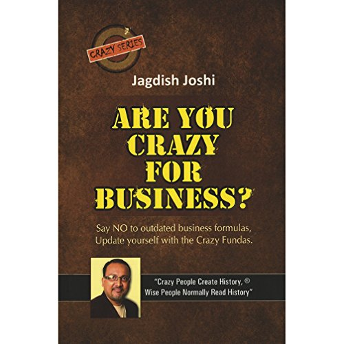 Are You Crazy for Business?: Joshi Jagdish