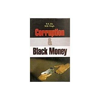 Corruption and Black Money: R. K. Jha