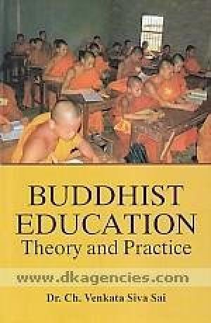 Buddhist Education: Theory and Practice: Venkata Siva Sai