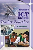 Integration of ICT in Pre Service Teacher: Jessy Abraham