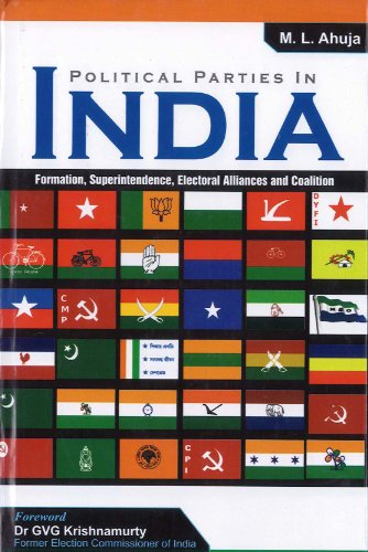 Political Parties in India: Formation, Superintendence, Electoral Alliances and Coalition: ...