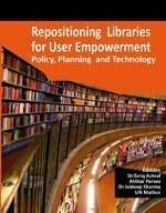 Repositioning Librarires for User Empowerment: Policy, Planning and Technology: Eds.) Dr.Tariq ...