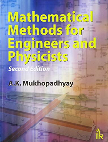 Mathematical Methods For Engineers And Physicists, 2/E: Mukhopadhyay A.K.