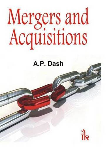Mergers and Acquisitions: A. P. Dash