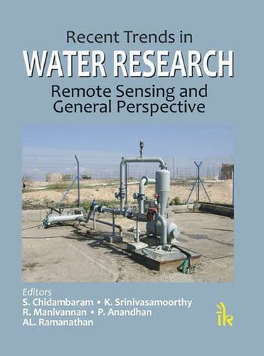 Recent Trends in Water Research : Remote Sensing and General Perspectives: Edited by S. Chidambaram...