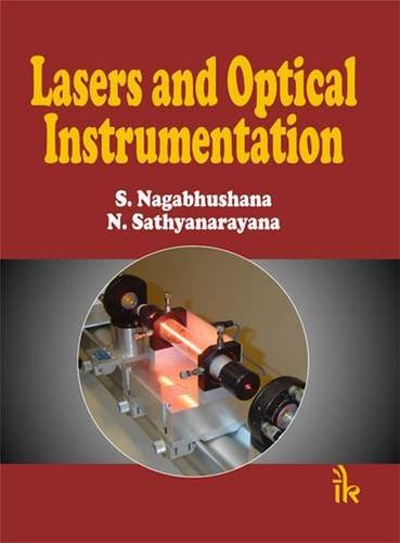 Lasers and Optical Instrumentation: S Nagabhushana, N. Sathyanarayana