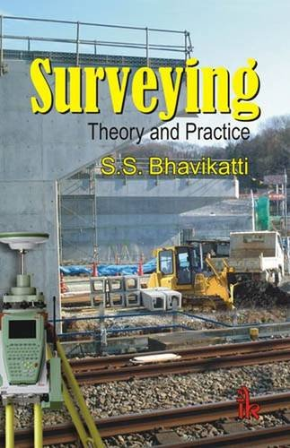 Surveying: Theory and Practice: S S Bhavikatti