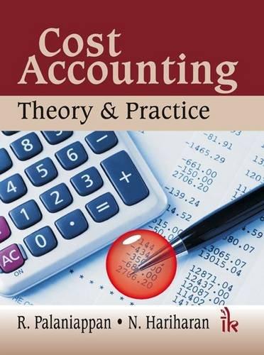 Cost Accounting: Theory & Practice: R. Palaniappan, N. Hariharan