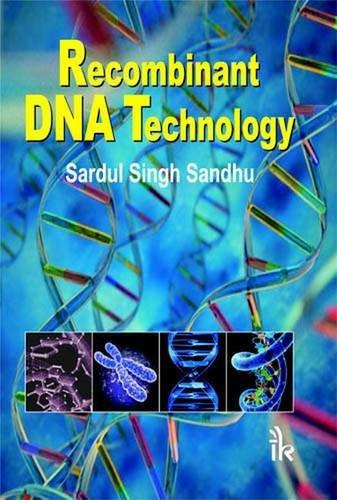 Recombinant DNA Technology: Sardul Singh Sandhu