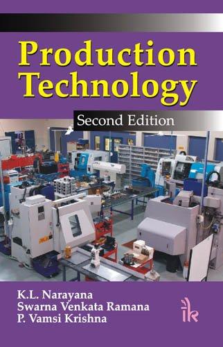 Production Technology, 2/E: Narayana K. L.