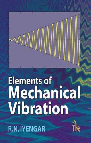 Elements of Mechanical Vibration: R.N. Iyengar