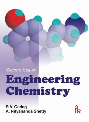 Engineering Chemistry, Second Edition: R.V. Gadag; A.