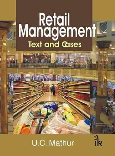 Retail Management: Text and Cases: U.C. Mathur