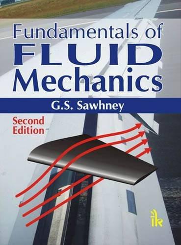 Fundamentals of Fluid Mechanics: G S Sawhney