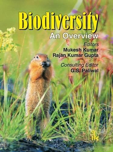 Biodiversity: An Overview: Mukesh Kumar, Rajan Kumar Gupta & G.S. Paliwal (Eds)