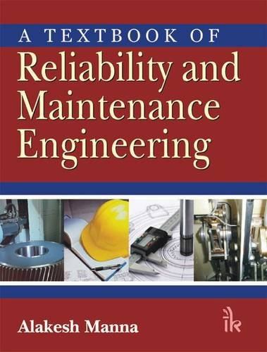 A Textbook of Reliability and Maintenance Engineering: Alakesh Manna