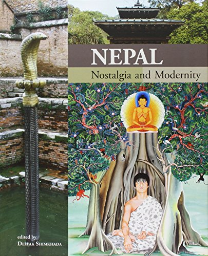 Nepal: Nostalgia and Modernity: Deepak Shimkhada (Ed.)
