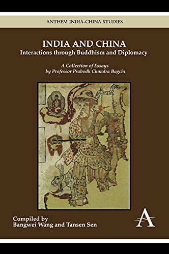 9789380601175: India and China: Interactions through Buddhism and Diplomacy: A Collection of Essays by Professor Prabodh Chandra Bagchi (Anthem-ISEAS India-China Studies)