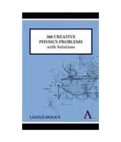 9789380601366: 300 Creative Physics Problems with Solutions