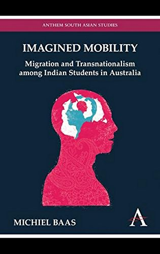 9789380601441: Imagined Mobility: Migration and Transnationalism among Indian Students in Australia
