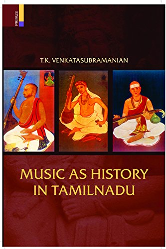 Music as History in Tamilnadu: T.K. Venkatasubramanian