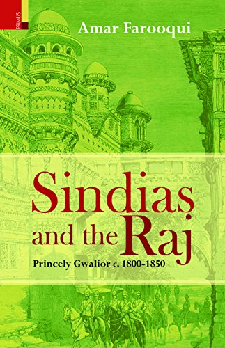 9789380607085: Sindias and the Raj Princely Gwalior c. 1800-1850