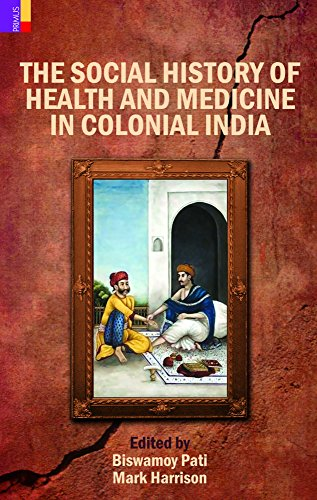 9789380607122: The Social History of Health and Medicine in Colonial India