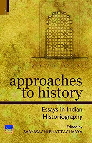 9789380607177: Approaches to History: Essays in Indian Historiography