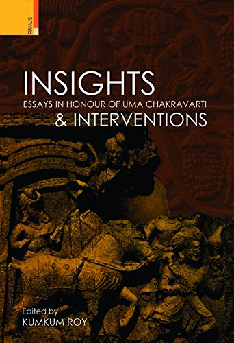 Insights and Interventions Essays in Honour of: Roy, Kumkum