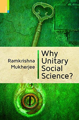 Why Unitary Social Science?: Ramkrishna Mukherjee
