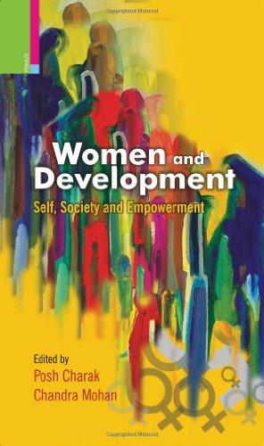 Women and Development: Self, Society and Empowerment: Posh Charak & Chandra Mohan (Eds)