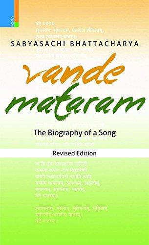 Vande Mataram: The Biography of a Song (Revised Edition): Sabyasachi Bhattacharya