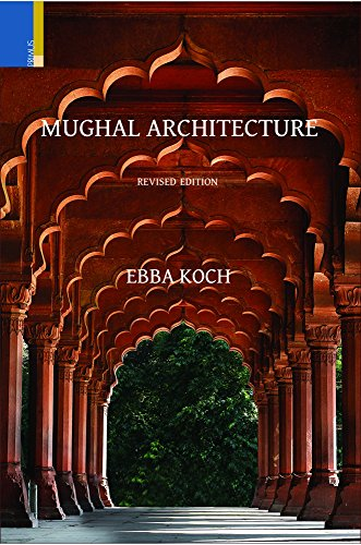 9789380607535: Mughal Architecture: An Outline of its History and Development (1526 - 1858)