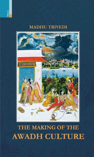 9789380607788: The Making of the Awadh Culture