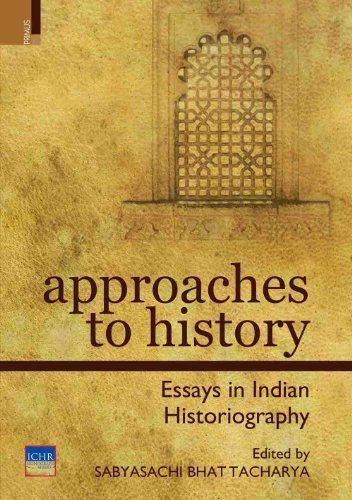 9789380607863: Approaches to History: Essays in Indian Historiography