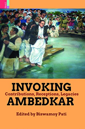Invoking Ambedkar: Contributions, Receptions, Legacies: Biswamoy Pati