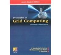 Principles of Grid Computing: Concepts & Applications: M. Rajasekhara Babu,P.