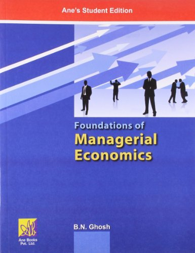 Foundations of Managerial Economics: B.N. Ghosh