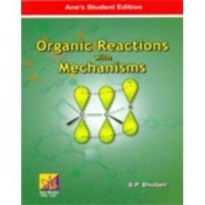 Organic Reactions With Mechanisms: S.P. Bhutani