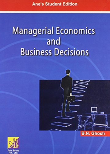 Managerial Economics and Business Decisions: B.N. Ghosh