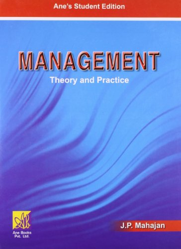Management: Theory and Practice: J.P. Mahajan