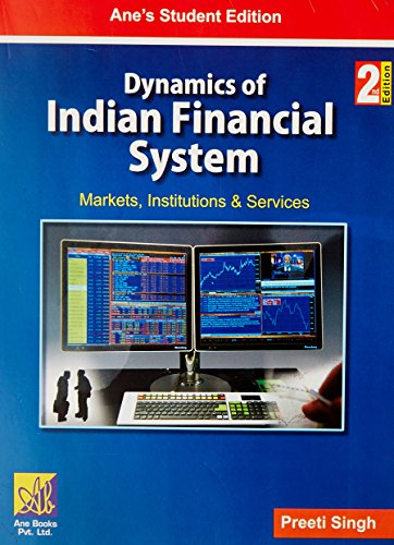 Dynamics of Indian Financial System: Markets, Institutions: Preeti Singh
