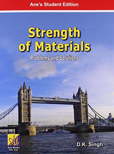 Strength of Materials: Problems and Solutions: D.K.Singh: D.K.Singh