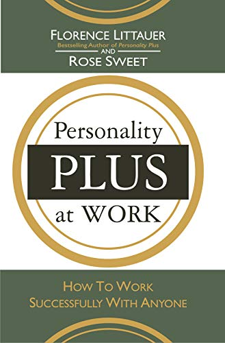 Personality Plus at Work: How to Work Successfully with Anyone: Florence Littauer