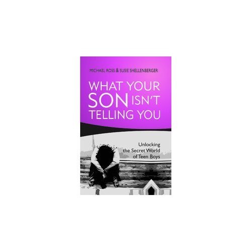 9789380619415: What Your Son isn't Telling You: Unlocking the Secret World of Teen Boys