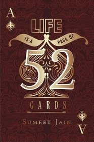 9789380619675: Life is a Pack of 52 Cards